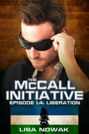 The McCall Initiative Episode 1.4: Liberation ebook by Lisa Nowak