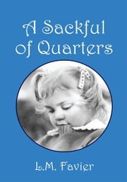 A Sackful of Quarters ebook by L.M. Favier