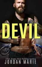 Devil - Savage Brothers MC--Tennessee Chapter, #1 ebook by Jordan Marie