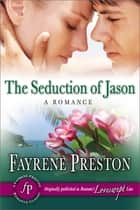 The Seduction of Jason ebook by Fayrene Preston