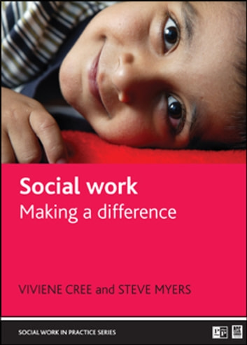 Social work - Making a difference ebook by Myers, Steve,Cree, Viviene