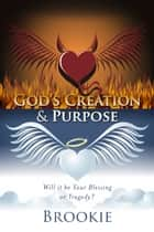 God's Creation & Purpose ebook by Brookie,Ali Smith