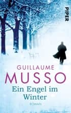 Ein Engel im Winter - Roman ebook by Guillaume Musso, Antoinette Gittinger