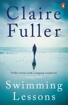Swimming Lessons 電子書 by Claire Fuller