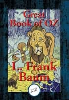 Great Book of Oz - 1900–1920 ebook by L. Frank Baum