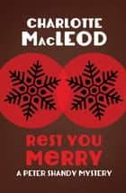 Rest You Merry ebook by Charlotte MacLeod