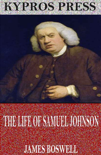 The Life of Samuel Johnson ebook by James Boswell