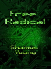 Free Radical ebook by Shamus Young