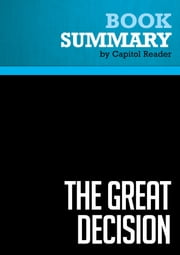 Summary of The Great Decision: Jefferson, Adams, Marshall, and the Battle for the Supreme Court - Cliff Sloan and David McKean ebook by Capitol Reader