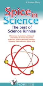 Spice in Science: The best of Science funnies ebook by K. Krishna Murty