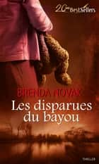 Les disparues du bayou ebook by Brenda Novak