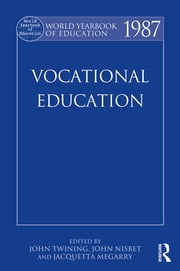 World Yearbook of Education 1987 - Vocational Education ebook by John Twining,Stanley Nisbet,Jacquetta megarry