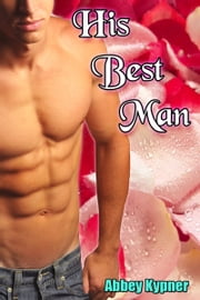 His Best Man ebook by Abbey Kypner