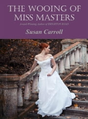 The Wooing of Miss Masters ebook by Susan Carroll