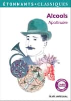 Alcools ebook by Guillaume Apollinaire, Sylvie Cain-Roullier