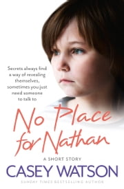 No Place for Nathan: A True Short Story ebook by Casey Watson