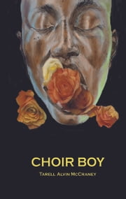 Choir Boy ebook by Tarell Alvin McCraney