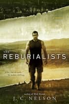 The Reburialists ebook by J. C. Nelson