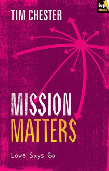 Mission Matters ebook by Tim Chester