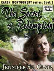 A Beth Hill Novel: Karen Montgomery Series Book 2: The Secret of Redemption ebook by Jennifer St. Clair