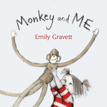 Monkey and Me - with audio recording ebook by Emily Gravett
