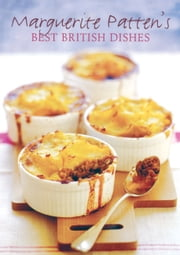 Marguerite Patten's Best British Dishes ebook by Patten, Marguerite