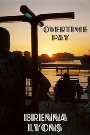 Overtime Pay ebook by Brenna Lyons