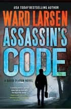 Assassin's Code - A David Slayton Novel ebook by Ward Larsen