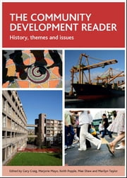 The community development reader - History, themes and issues ebook by Craig, Gary,Mayo, Marjorie,Popple, Keith