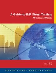 A Guide to IMF Stress Testing: Methods and Models ebook by Li Ms. Ong
