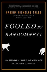 Fooled by Randomness - The Hidden Role of Chance in Life and in the Markets ebook by Kobo.Web.Store.Products.Fields.ContributorFieldViewModel