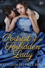 Portrait of a Forbidden Lady ebook by Kathleen Bittner Roth