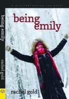 Being Emily ebook by Rachel Gold