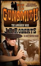 The Longhorn War ebook by J.R. Roberts