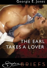 The Earl Takes a Lover ebook by Georgia E. Jones