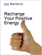 Recharge Your Positive Energy ebook by Joy Renkins