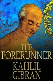 The Forerunner ebook by Kahlil Gibran