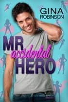 Mr. Accidental Hero - Jeremy ebook by Gina Robinson