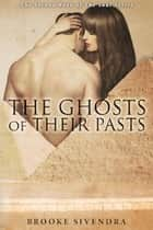 The Ghosts of Their Pasts - The Soul Series, #2 ebook by Brooke Sivendra