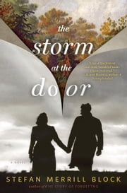 The Storm at the Door - A Novel ebook by Stefan Merrill Block
