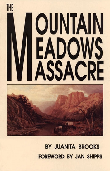 The Mountain Meadows Massacre ebook by Juanita Brooks
