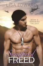 Songbird Freed (Songbird, #3) ebook by Lisa Edward