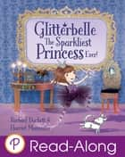 Glitterbelle: The Sparkliest Princess Ever! ebook by Rachael Duckett, Harriet Muncaster