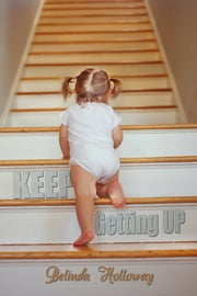 Keep Getting Up ebook by Belinda Holloway