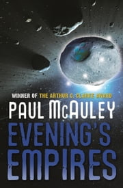 Evening's Empires ebook by Paul McAuley