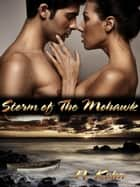 Storm of the Mohawk - Mohawk Trilogy, #3 ebook by N Kuhn