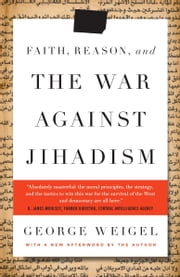 Faith, Reason, and the War Against Jihadism - A Call to Action ebook by George Weigel