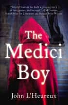 Medici Boy ebook by John L'Heureux