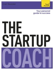 The Startup Coach: Teach Yourself ebook by Carl Reader