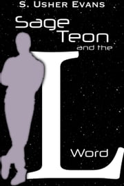 Sage Teon and the L Word ebook by S. Usher Evans